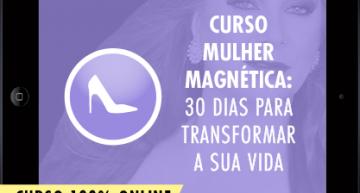 Curso Mulher Magnética: 30 Dias Para Transformar Sua Vida.